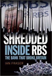 'Shredded' - Inside RBS by Ian Fraser